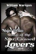NIGER DELTA Cusp of the Star crossed Lovers