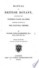 Manual of British Botany, containing the flowering plants and ferns arranged according to the natural orders