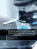 Biohydrogen Production and Hybrid Process Development