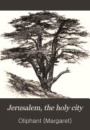 Jerusalem  the Holy City