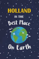 Holland Is The Best Place On Earth