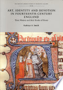 Art, Identity and Devotion in Fourteenth-century England