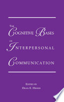 The Cognitive Bases of Interpersonal Communication