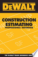 Construction Estimating  : Professional Reference