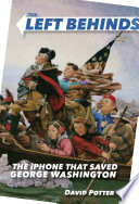 The Left Behinds  The IPhone That Saved George Washington