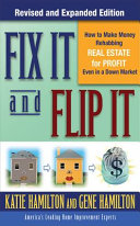 Pdf Fix It & Flip It: How to Make Money Rehabbing Real Estate for Profit Even in a Down Market Telecharger