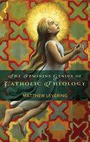 The Feminine Genius of Catholic Theology