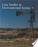 Case Studies in Environmental Science