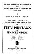 Rapports du Congr  s international de psychiatrie  Psychiatrie clinique  Applications des m  thodes de tests mentaux    la psychiatrie clinique
