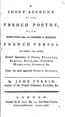 A Short Account of the French Poetry, with Directions about the Manner of Reading French Verses