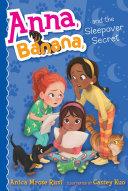 Anna, Banana, and the Sleepover Secret [Pdf/ePub] eBook