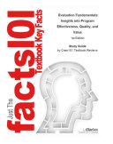 Evaluation Fundamentals, Insights into Program Effectiveness, Quality, and Value