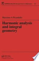 Harmonic Analysis And Integral Geometry