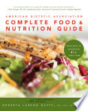 """American Dietetic Association Complete Food and Nutrition Guide, Revised and Updated 4th Edition"" by Roberta Larson Duyff"