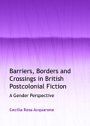 Barriers, Borders and Crossings in British Postcolonial Fiction