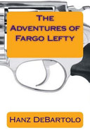 Pdf The Adventures of Fargo Lefty