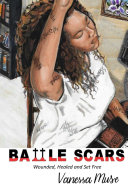 Battle Scars: Wounded, Healed and Set Free