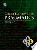 Concise Encyclopedia Of Pragmatics