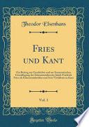Fries Und Kant, Vol. 1: Ein Beitrag Zur Geschichte Und Zur Systematischen Grundlegung Der Erkenntnistheorie; Jakob Friedrich Fries ALS Erkennt