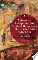 A Reader   s Companion to Mikhail Bulgakov   s The Master and Margarita