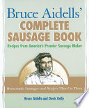 Bruce Aidells  Complete Sausage Book