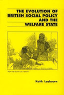 The Evolution of British Social Policy and the Welfare State  C  1800 1993 Book