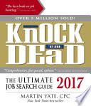 """Knock 'em Dead 2017: The Ultimate Job Search Guide"" by Martin Yate"