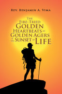 The Fire-Tried Golden Heartbeats of Golden Agers at the Sunset of Life [Pdf/ePub] eBook