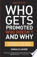 Who Gets Promoted  Who Doesn t  and Why  Second Edition
