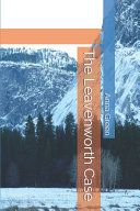 Read Online The Leavenworth Case For Free