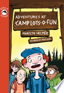 Adventures at Camp Lots o Fun