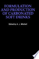 """""""Formulation and Production Carbonated Soft Drinks"""" by A.J. Mitchell"""
