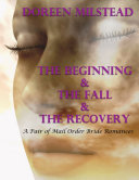 The Beginning & the Fall & the Recovery: A Pair of Unique Mail Order Bride Romances Book