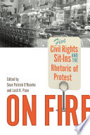 Book cover for On fire : five civil rights sit-ins and the rhetoric of protest
