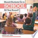 Should Students Go to School All Year Round