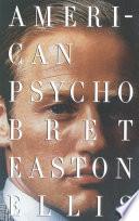 """American Psycho"" by Bret Easton Ellis"