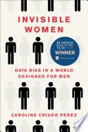 Invisible Women, Data Bias in a World Designed for Men by Caroline Criado Perez PDF