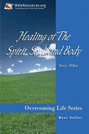 Healing of the Spirit  Soul and Body
