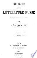 Histoire de la littérature russe depuis les origines jusqu'a nos jours