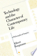 Technology and the Character of Contemporary Life