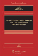 Commentaries and Cases on the Law of Business Organization
