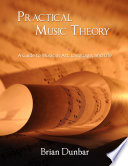 Practical Music Theory  A Guide to Music as Art  Language  and Life Book