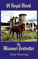 Of Royal Blood...the Missouri Foxtrotter