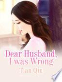 Dear Husband, I was Wrong