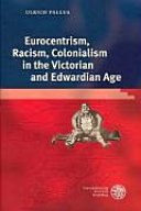 Eurocentrism Racism Colonialism In The Victorian And Edwardian Age