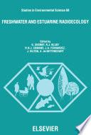 Freshwater and Estuarine Radioecology