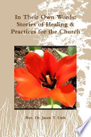 In Their Own Words Stories Of Healing Practices For The Church