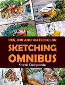 Pen, Ink and Watercolor Sketching Omnibus Pdf