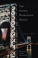 The George Washington Bridge: Poetry in Steel