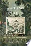 The Alchemy of Conquest